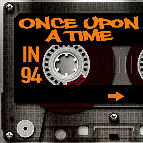 Once Upon A Time in 94 [Explicit]