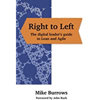 Right to Left: The digital leader's guide to Lean and Agile