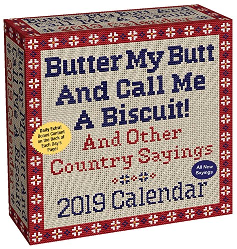 (Butter My Butt And Call Me A Biscuit! 2019 Day-to-Day Calendar)