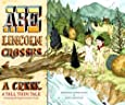 Abe Lincoln Crosses a Creek: A Tall, Thin Tale (Introducing His Forgotten Frontier Friend)