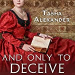 And Only to Deceive: Lady Emily, Book 1 | Tasha Alexander