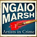 Artists in Crime Audiobook by Ngaio Marsh Narrated by Philip Franks