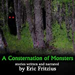 A Consternation of Monsters: Stories by Eric Fritzius | Eric Fritzius