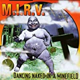 Dancing Naked in a Minefield by M.I.R.V.