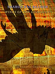 Wings of the Guardian: an Immortal Guardian Story (English Edition)