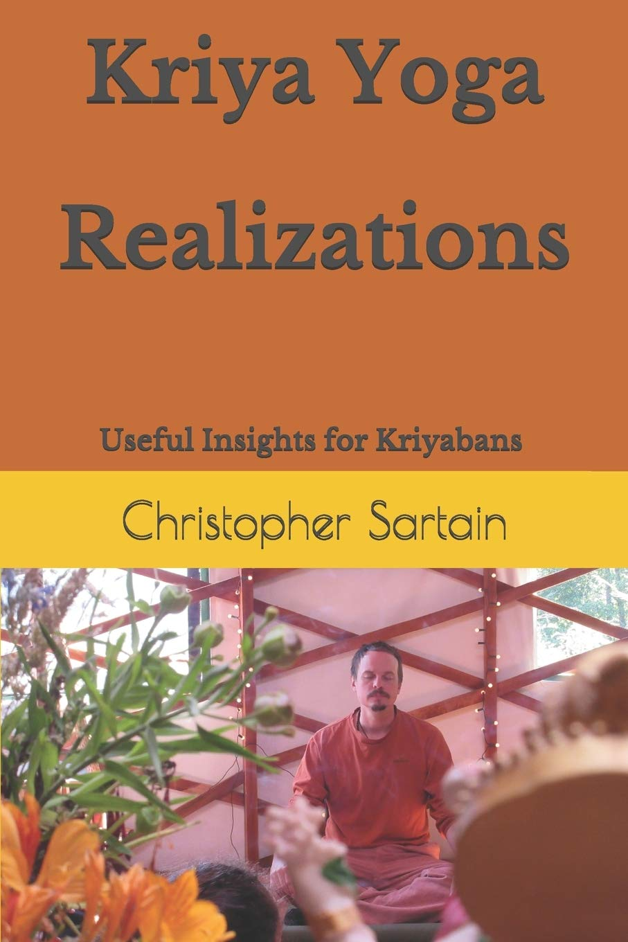 Kriya Yoga Realizations: Useful Insights for Kriyabans on ...