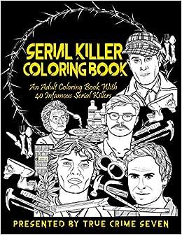 Amazon Com Serial Killer Coloring Book An Adult Coloring Book