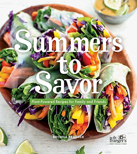 Summers to Savor: Plant-Based Recipes for Family and Friends by Brenna  Praeger