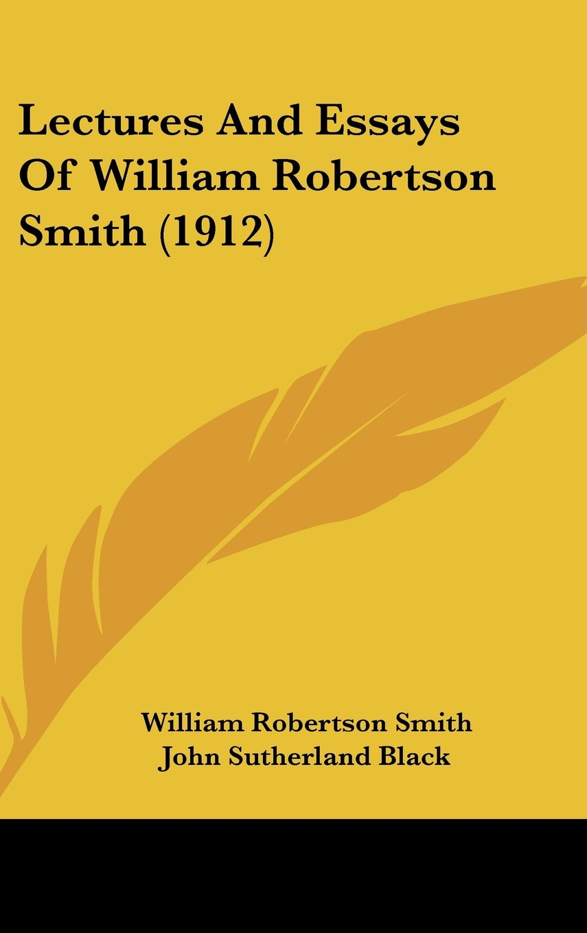Read Online Lectures And Essays Of William Robertson Smith (1912) ebook