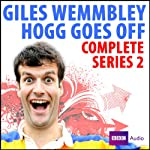 Giles Wemmbley Hogg Goes Off: Complete Series 2 | BBC Audiobooks