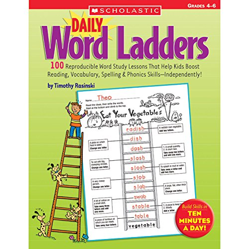 Daily Word Ladders: Grades 4–6: 100 Reproducible Word Study Lessons That Help Kids Boost Reading, Vocabulary, Spelling & Phonics (Word Study Lessons)