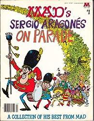 Sergio Aragones on Parade (A Mad big book ; no. 1)