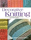 Decorative Knitting, Kate Haxell and Luise Roberts, 1570764328