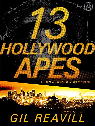Remington Law Enforcement - 13 Hollywood Apes: A Layla Remington Mystery