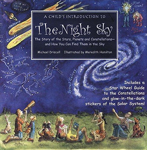 Child's Introduction to the Night Sky: The Story of the Stars, Planets, and Constellations--and How You Can Find Them in the Sky (Child's Introduction Series) - Book About Stars
