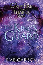 The King's Guard: A Girl of Fire and Thorns Novella