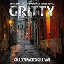 Gritty: The Adam Garwood Detective Series Audiobook by Colleen Baxter Sullivan Narrated by Michael Robbins