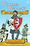 William Wallace and All That, Burnett, Allan, 1841584983
