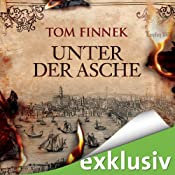 Unter der Asche (London-Trilogie 1) | Tom Finnek