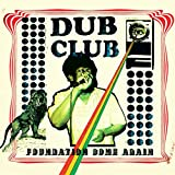 Dub Club: Foundation Come Again