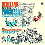 Dixieland Goes Progressive / Modern Jazz With Dixieland Roots
