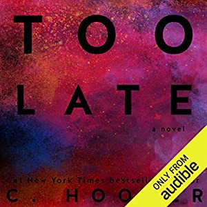 Too Late Audiobook by C. Hoover Narrated by Emma Hudson, Ryan Gray, Max Thomas