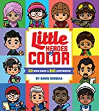 Little Heroes of Color: 50 Who Made a BIG Difference