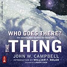 Who Goes There?: The Novella That Formed the Basis of 'THE THING' Audiobook by John W. Campbell Narrated by Steve Cooper