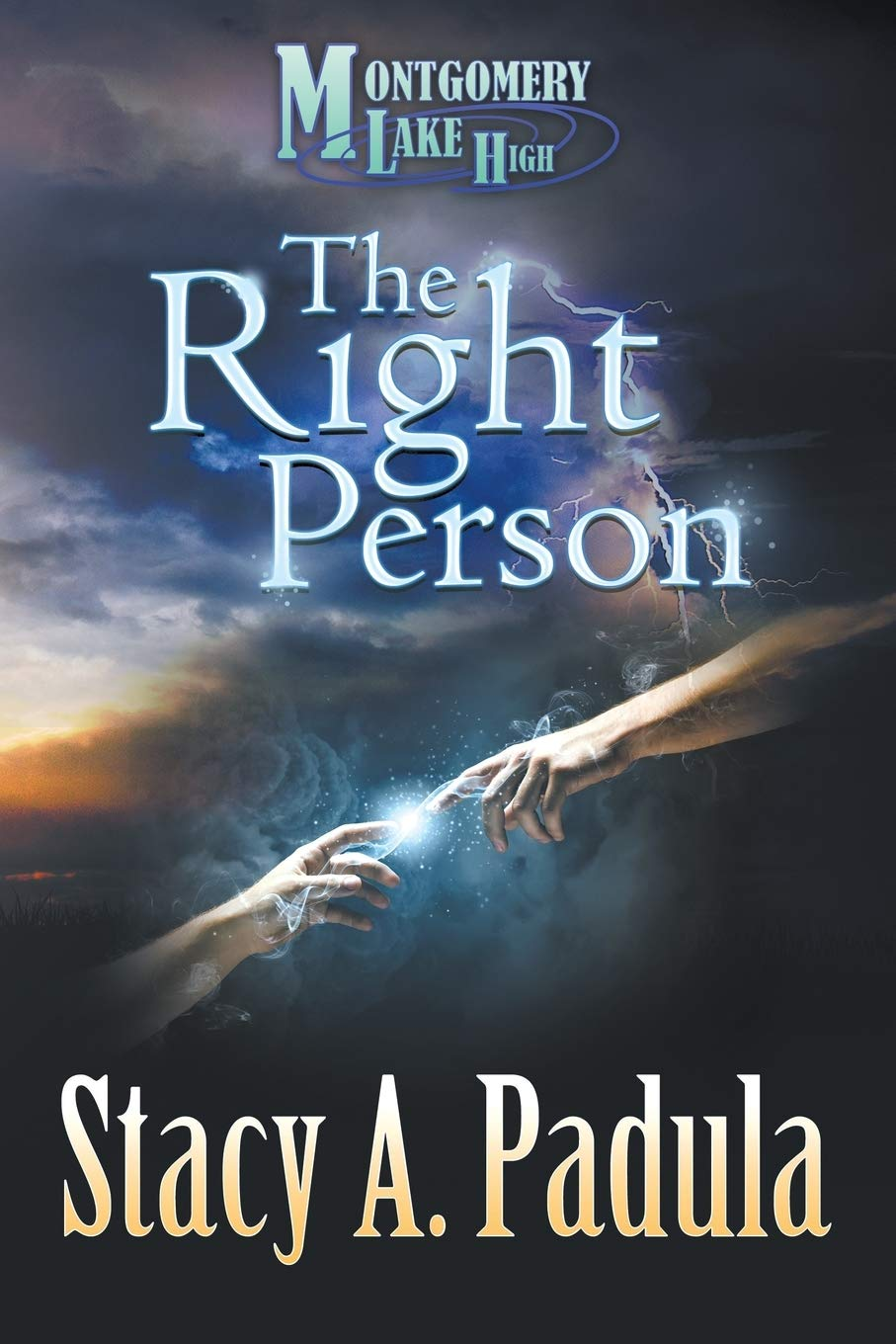 The Right Person Montgomery Lake High Book 1 By Stacy A Padula