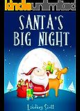 Books for Kids: Santa's Big Night (Christmas Books, Children's Christmas Books, Children's Books Ages 4-8, 9-12, Bedtime Stories)