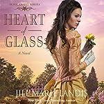 Heart of Glass: A Novel | Jill Marie Landis