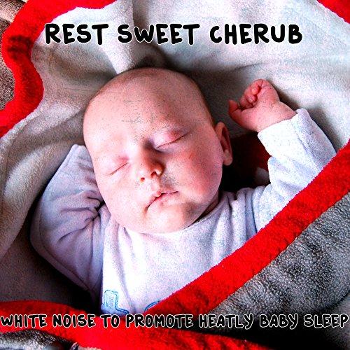 Rest Sweet Cherub White Noise To Help Promote Healthy Baby Sleep