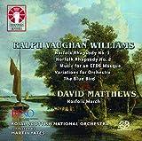 Ralph Vaughan Williams: Norfolk Rhapsodies Nos. 1 & 2/The Bluebird/Music for an EFDS Masque/Variations for Orchestra/David Matthews: Norfolk March [SACD Hybrid