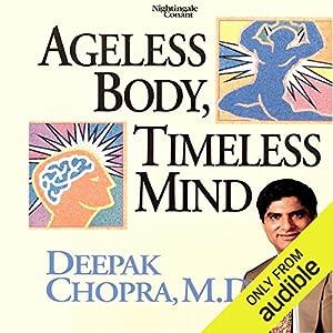 Ageless Body, Timeless Mind Hörbuch