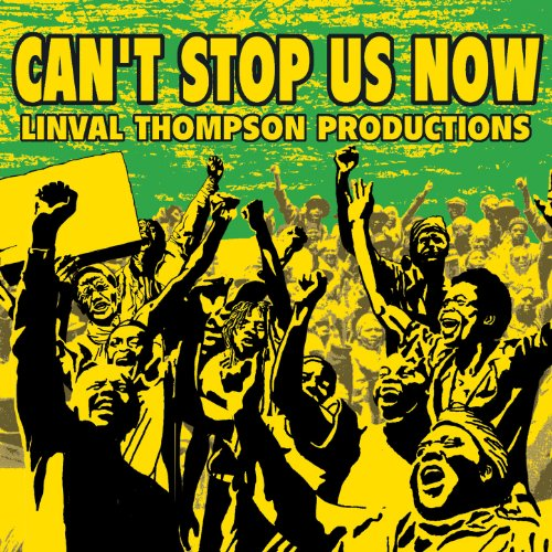 Can't Stop Us Now: Linval Thom...