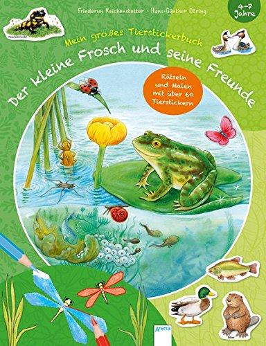 Der kleine Frosch und seine Freunde. Mein großes Tierstickerbuch