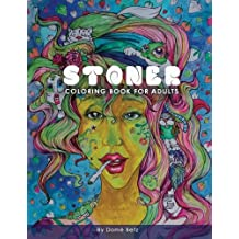 Stoner Coloring Book for Adults: Adult Coloring Book