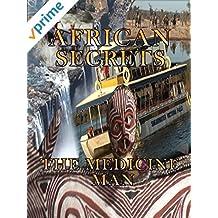 African Secrets - The Medicine Man