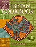 Tibetan Cooking, Elizabeth Esther Kelly, 1559392622
