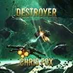 Destroyer: The Void Wraith Trilogy, Book 1 | Chris Fox