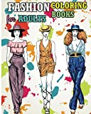 Fashion Coloring Books For Adults: Fun Fashion and Fresh Styles!