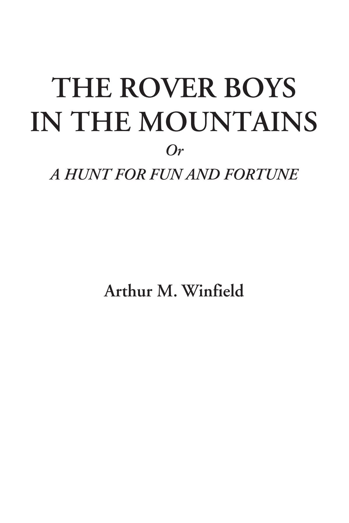 Download The Rover Boys in the Mountains Or A Hunt for Fun and Fortune ebook
