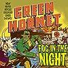 The Green Hornet: Fog in the Night