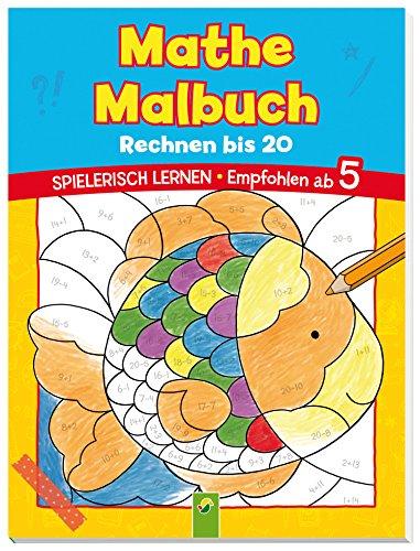 Mathe Malbuch - Rechnen bis 20: Spielerisch lernen. Empfohlen ab 5