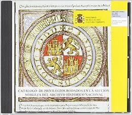 Catálogo de Privilegios Rodados en la Sección Nobleza del Archivo Histórico Nacional: Amazon.es: España. Subdirección General de los Archivos Estatales: Libros