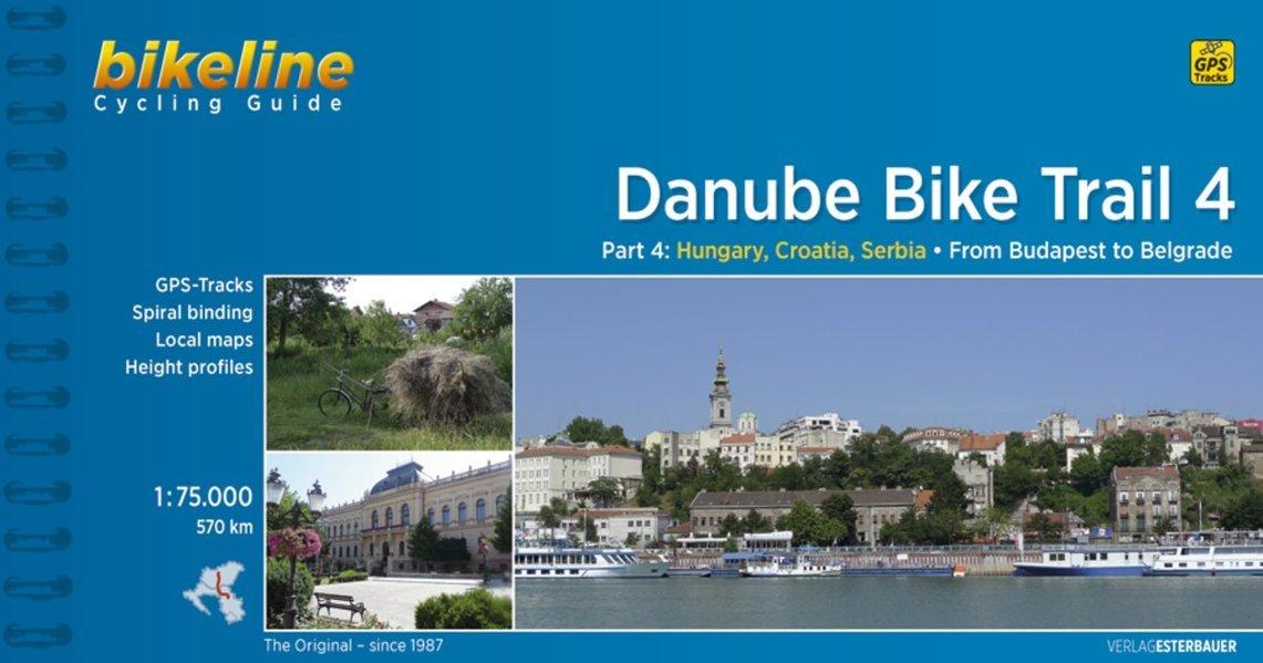 Danube Bike Trail 4: From Budapest to Belgrade. 1:75.000 ...