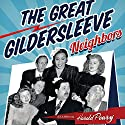 The Great Gildersleeve: Neighbors Radio/TV Program by The Great Gildersleeve Narrated by Harold Peary