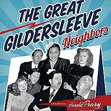 The Great Gildersleeve: Neighbors Radio/TV Program by The Great Gildersleeve Narrated by Harold Peary
