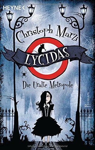 Lycidas: Die Uralte Metropole - Erster Roman Taschenbuch – 9. November 2011 Christoph Marzi Heyne Verlag 3453529103 London