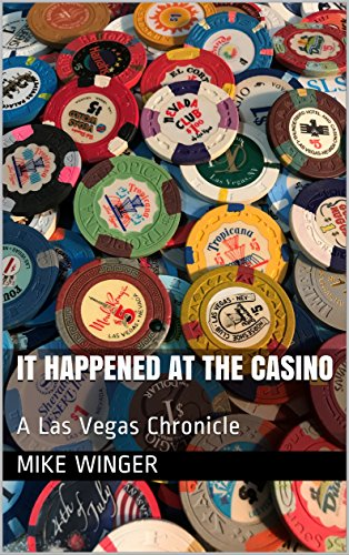 It Happened at the Casino: A Las Vegas Chronicle